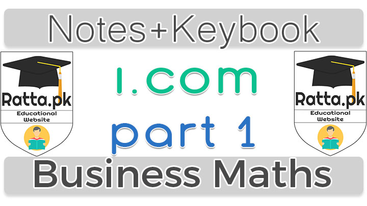 I Com part 1 Business Mathematics Notes of 1st Year - Ratta pk