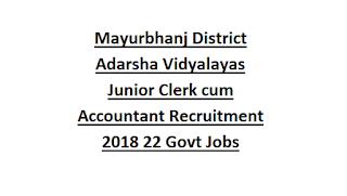 Mayurbhanj District Adarsha Vidyalayas Junior Clerk cum Accountant Recruitment Notification 2018 Govt Jobs