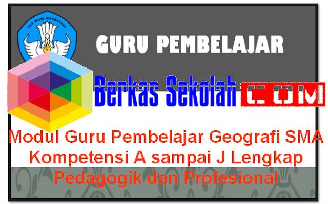 Modul Guru Pembelajar Geografi SMA Kompetensi A sampai J Lengkap Pedagogik dan Profesional