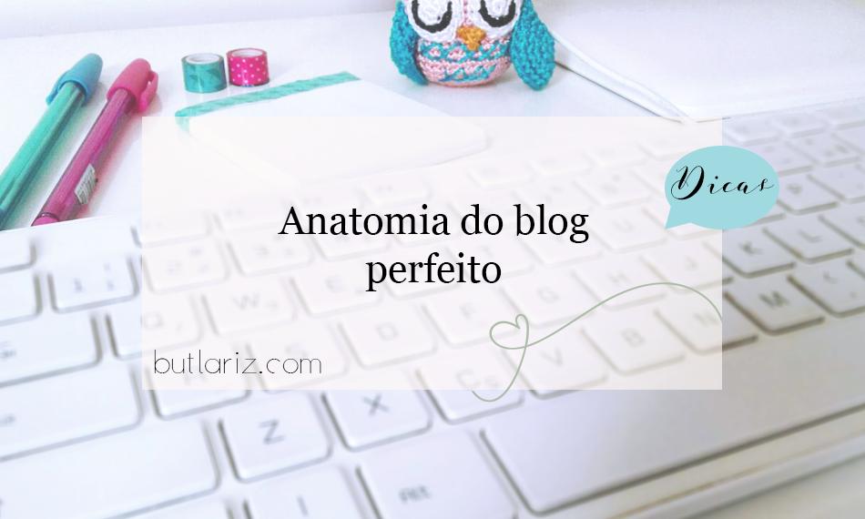 Anatomia do blog perfeito