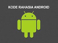 Kode-kode rahasia pada handphone pintar android
