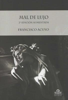 Mal de lujo, 2ª edición aumentada, Francisco Acuyo
