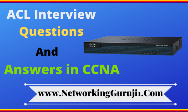 ACL Interview Questions and Answers in CCNA