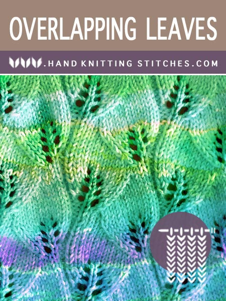 Hand Knitting Stitches - Overlapping Leaves Lace Pattern #Knitlace