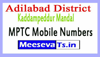 Kaddampeddur Mandal MPTC Mobile Numbers List Adilabad District in Telangana State