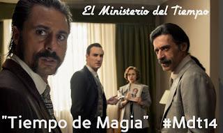 """""""Tiempo de magia"""" El Ministerio del Tiempo"""