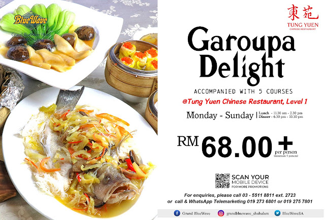 GAROUPA DELIGHT MENU  Promotion From RM68+
