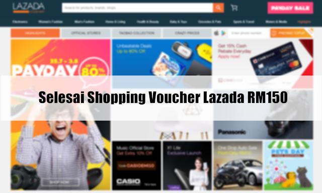 Selesai Shopping Voucher Lazada RM150