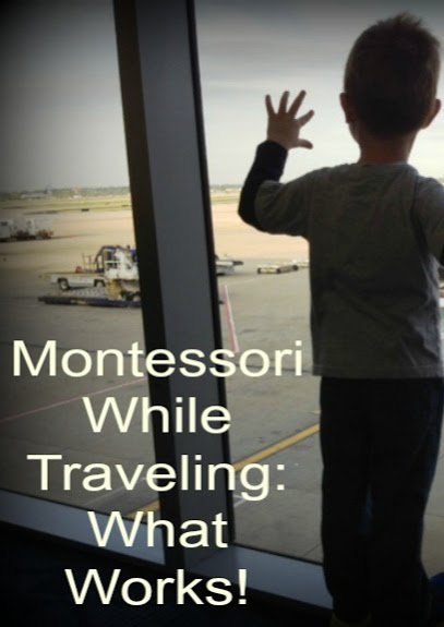 Montessori While Traveling: What Works {Confessions of a Montessori Mom}