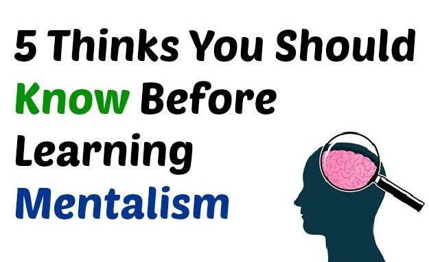 5 Thinks You Should Know Before Learning Mentalism