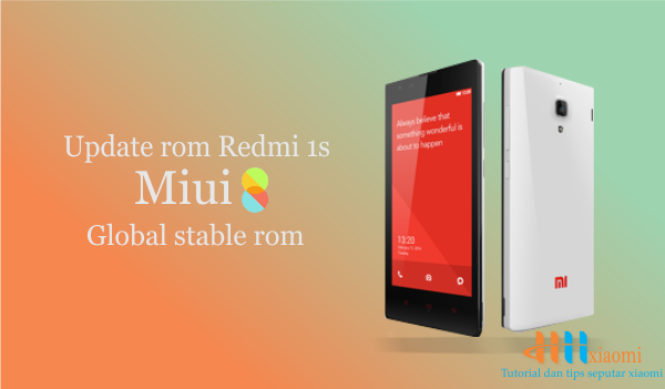 tutorial update rom redmi 1s miui 8 global stable