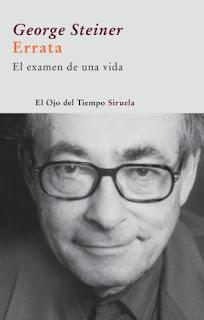 """Errata. El examen de una vida"" - George Steiner"
