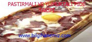 PASTIRMALI VE YUMURTALI PİDE TARİFİ