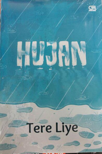 Sinopsis Dan Teks Ulasan Novel Hujan Karya Tere Liye Nazal Blog