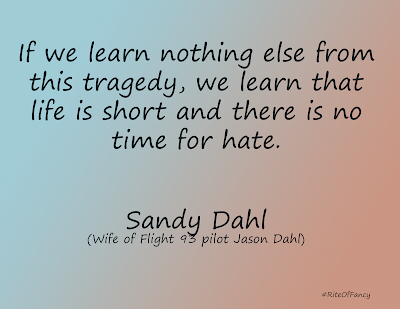 """""""If we learn nothing else from this tragedy, we learn that life is short and there is no time for hate."""""""