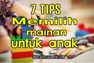 7 tips memilih mainan untuk anak - faizalhusaeni.com - faizal husaeni