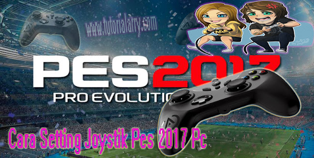 Cara Setting Joystick game PES 2017 PC