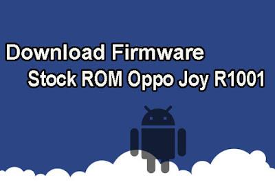Download Firmware Stock ROM Oppo Joy (R1001)
