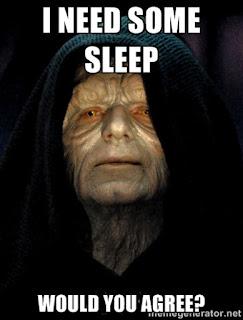 "Star Wars Emperor Palpatine saying ""I need sleep - would you agree?"""