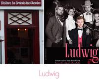 Ludwig Théâtre la croisée des chemins