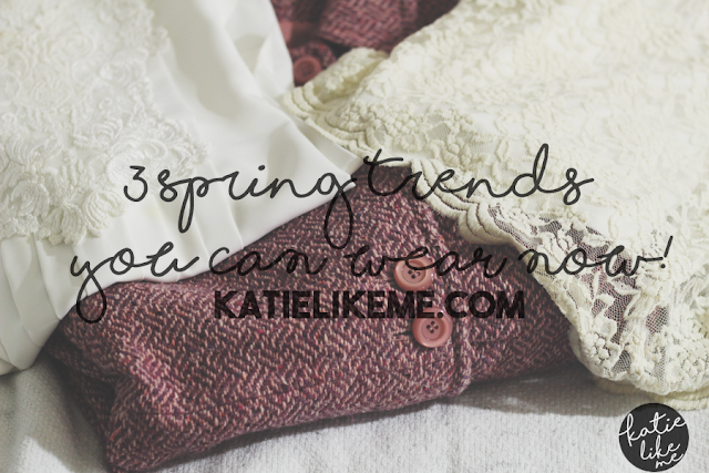 3 Spring Trends You Can Wear Now, katielikeme.com fashion. style, outfit