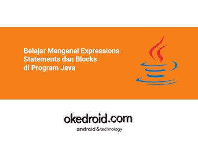 Belajar Mengenal Apa itu Perbedaan Contoh Code Expressions Statements dan Blocks di Program Java