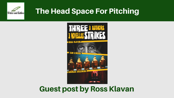 The Head Space For Pitching, guest post by Ross Klavan. Includes giveaway!