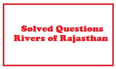 Questions on Rivers of Rajasthan-1