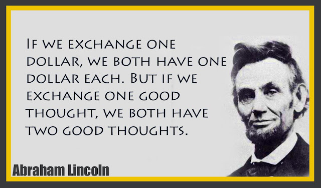 If we exchange one dollar, we both have one dollar each Abraham Lincoln quotes