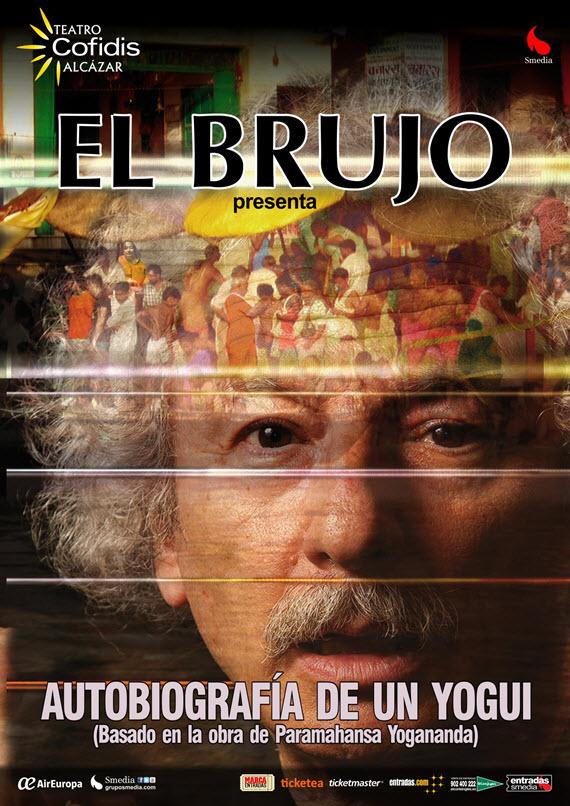 1autobiografia de un yogui el brujo cartel El Brujo presenta...