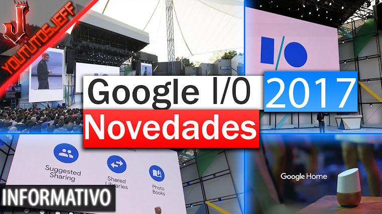 Todas las novedades de Google I/O 2017: Fotos, Gmail, Assistant e IA