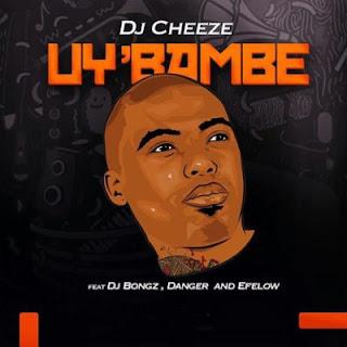 DJ Cheeze Feat. DJ Bongz, Danger & Efelow – Uy'bambe
