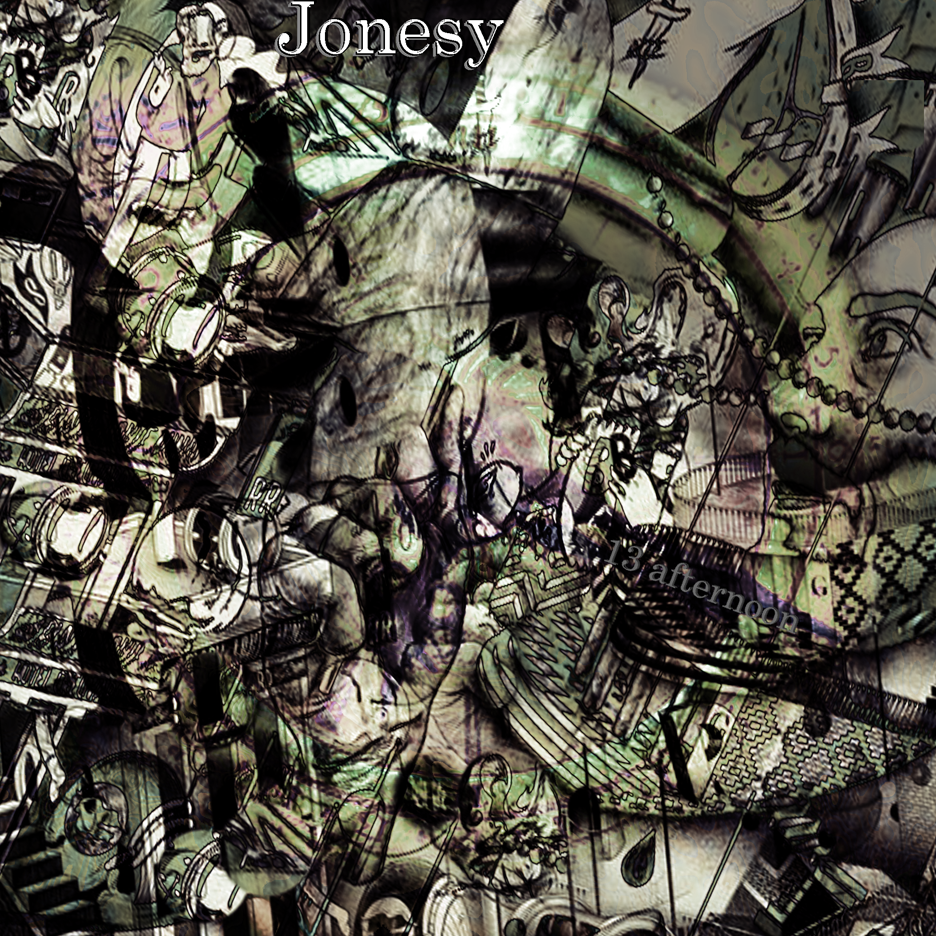 JONESY - 13 afternoon