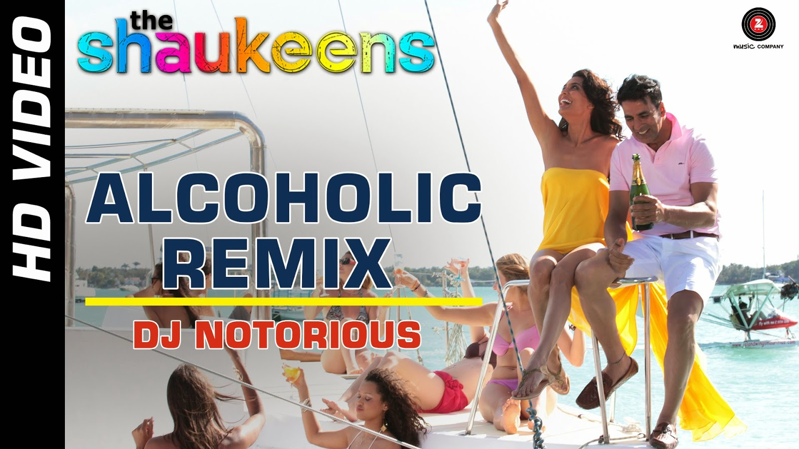 Alcoholic REMIX Video Song From The Shaukeens by Dj Notorious | Yo Yo Honey Singh | Akshay Kumar & Lisa Haydon