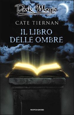 """""""Leggere è... Sognare"""": """"Il Libro delle Ombre"""" di Cate Tiernan"""