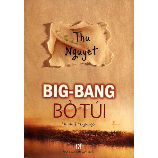 Audio Văn Học: Big-Bang Bỏ Túi - Thu Nguyệt