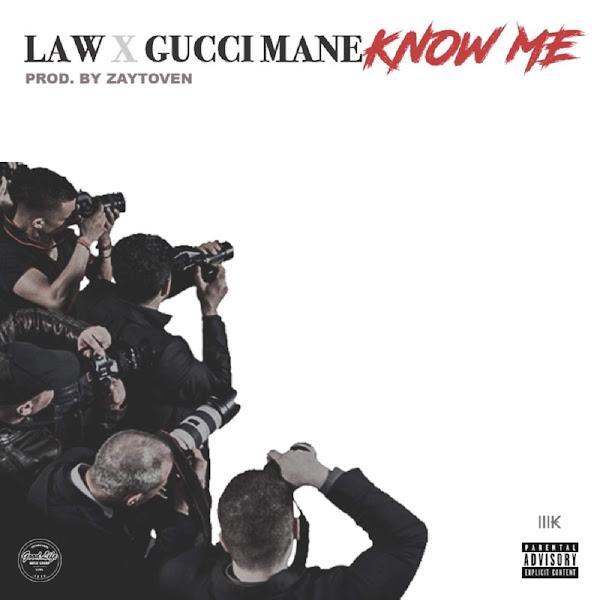 L.A.W. & Gucci Mane - Know Me - Single Cover