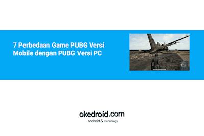 7 Perbedaan Perbandingan Game PUBG Versi Mobile Hape Android Smartphone dengan PUBG Versi PC Komputer