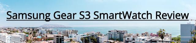 Samsung Gear S3 SmartWatch Review