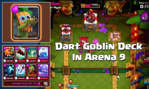 Strategi Deck Dart Goblin Arena 9 Clash Royale