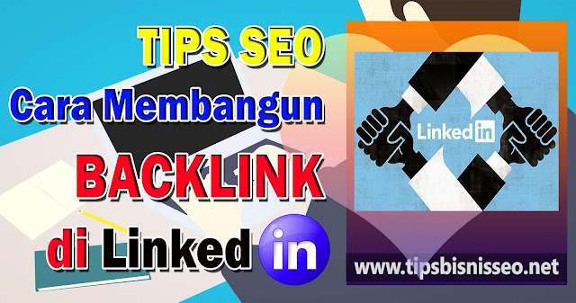 Tips SEO Cara Membangun Backlink di Linkedin