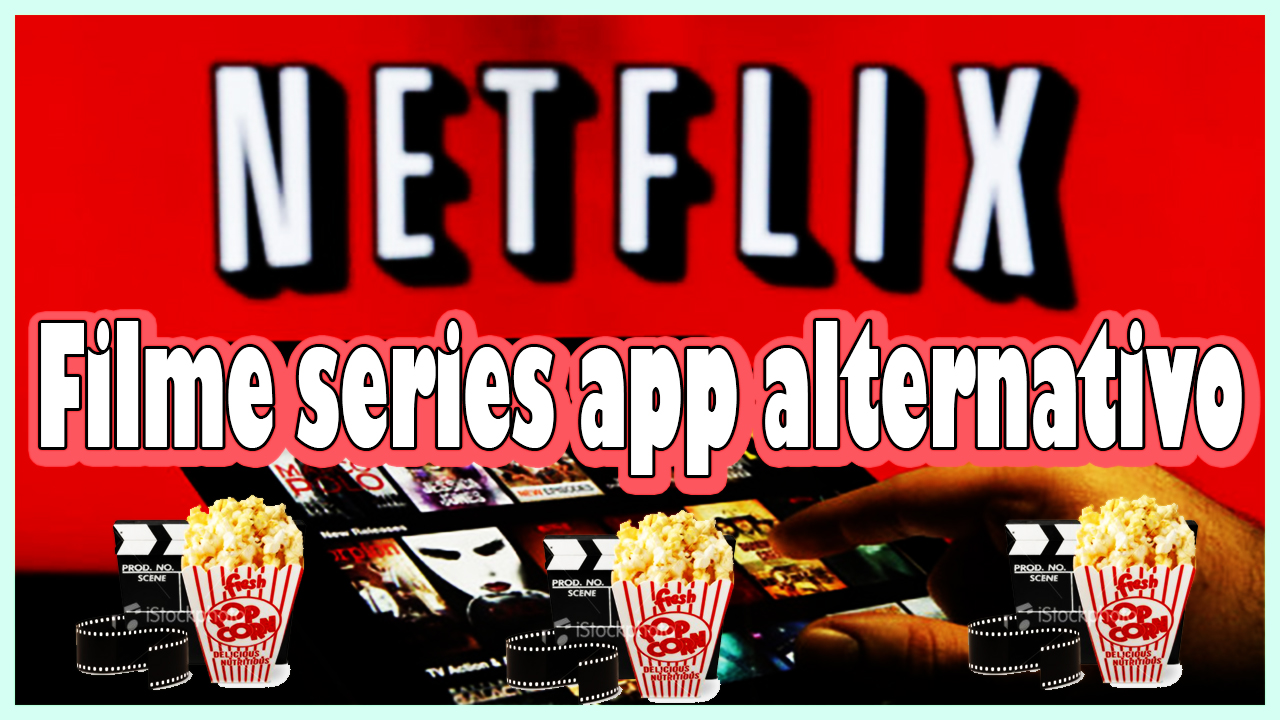 Netflix, ver filmes, series e animes no android alternativa