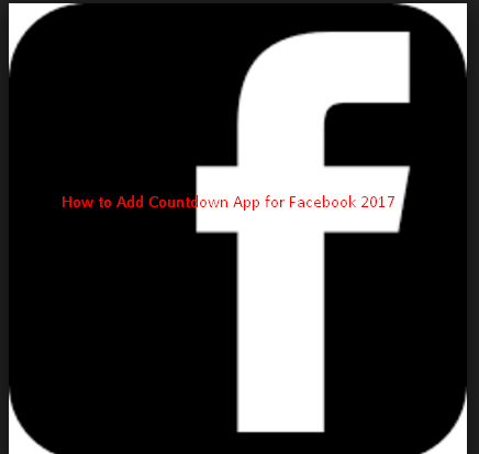 How to Add Countdown App for Facebook 2017