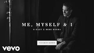 Me, Myself & I G-Eazy Lyrics feat. Bebe Rexha