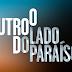 O Outro Lado do Paraíso: Resumo da Novela do dia 20 a 25 de Novembro