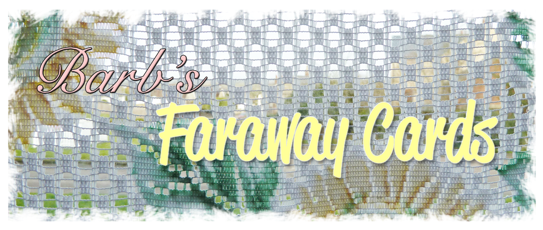 Barb's Faraway Cards