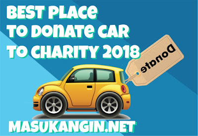 Best Place to Donate Car to Charity 2018