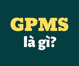 gpms là gì