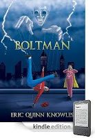 "Eric Quinn Knowles' <b><i>Boltman</i></b>: A Must-Read ""for anyone who has ever wanted a super power or laughed at the antics of Hollywood's A-list."" Our eBook Of The Day is Just $2.99 on Kindle, and Here's a Free Sample!"