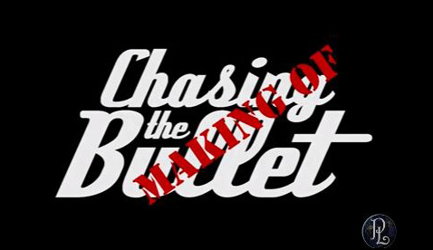Making of Chasing the Bullet.